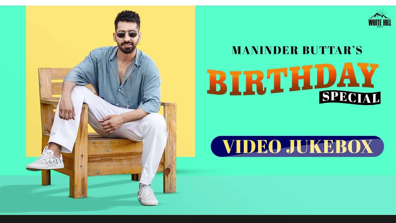 Maninder Buttar Birthday Special (Mashup) | DJ Kamra | Sakhiyaan, Laare, Ik Tera, Tutt Chali Yaari