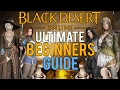 Black Desert Online - Ultimate Beginners Guide