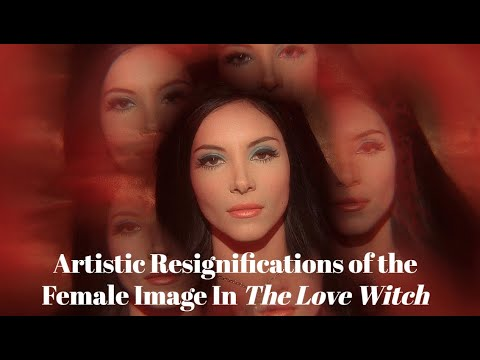 Artistic Resignifications Of The Female Image In The Love Witch