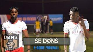 SE DONS vs REGGAE BOYS | 5 A-SIDE FOOTBALL | 'Turn The Camera Off'