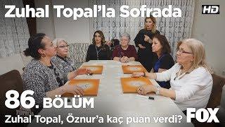 Zuhal Topal, Öznur'a kaç puan verdi? Zuhal Topal'la Sofrada 86. Bölüm
