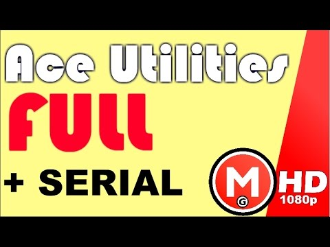 Ace Utilities 2015 Full Version + serial full hd 1080p