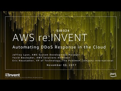 AWS re:Invent 2017: Automating DDoS Response in the Cloud (SID324)