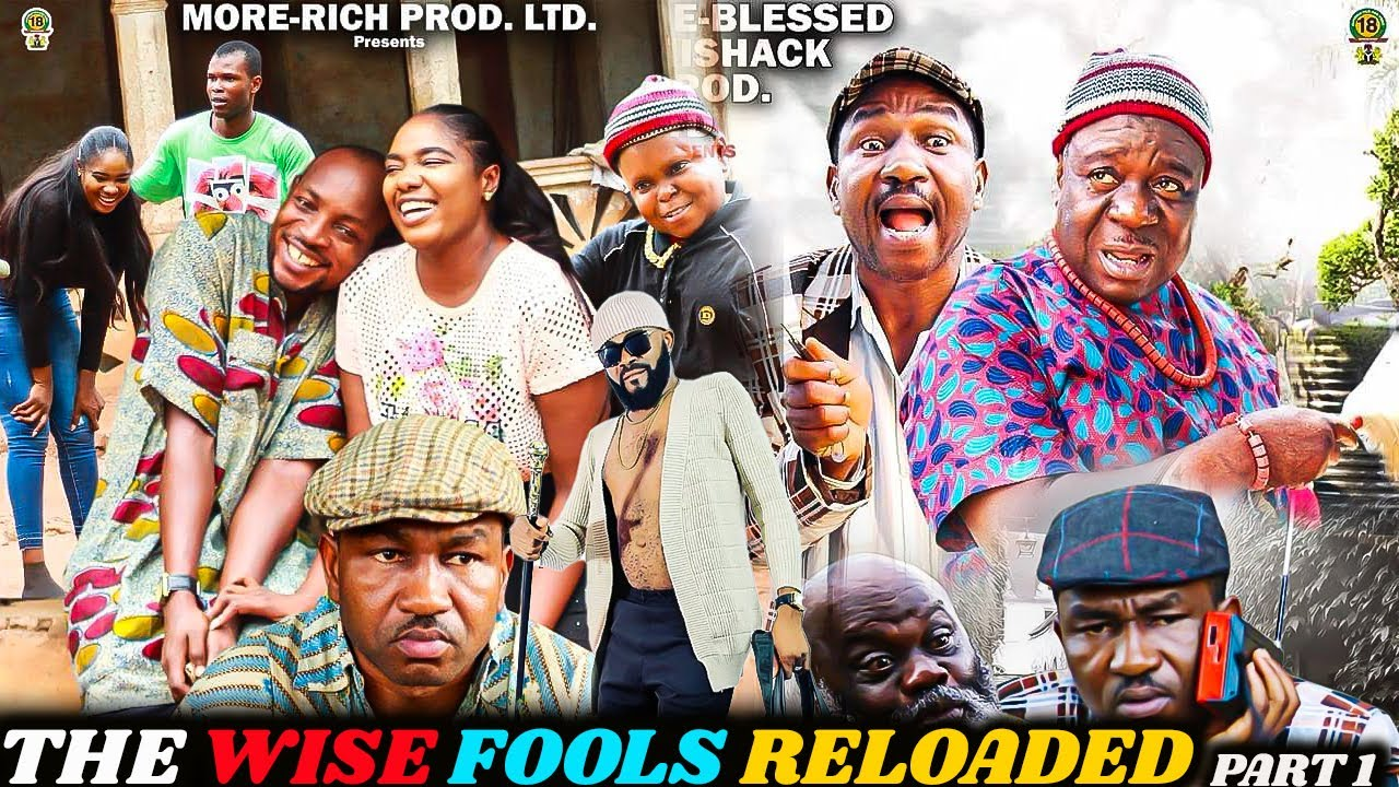 Download THE WISE FOOLS RELOADED PART 1| NEW HIT MOVIE 2020  NIGERIAN NOLLYWOOD MOVIE