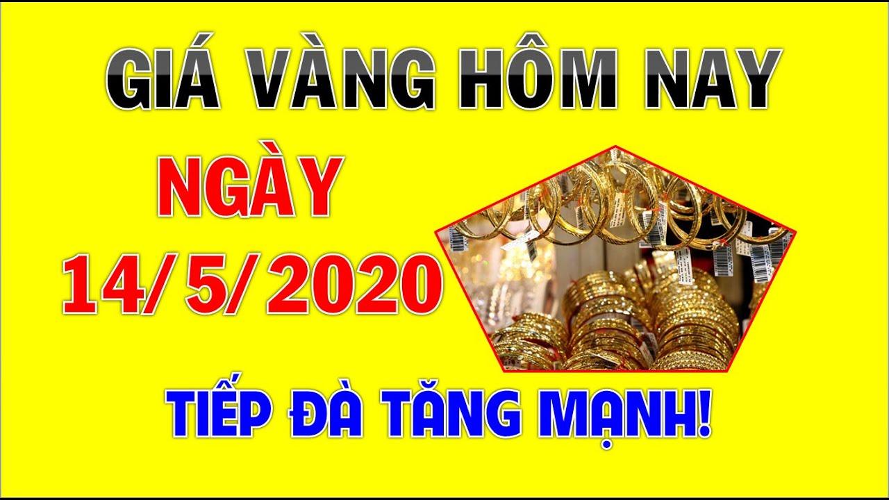 Giá vàng mới nhất hôm nay ngày 14 tháng 5, 2020 Giá vàng SJC, vàng 9999, vàng 24k,18k