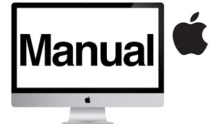 iMac manual - mac basics- beginner's guide for mac - new to mac manual