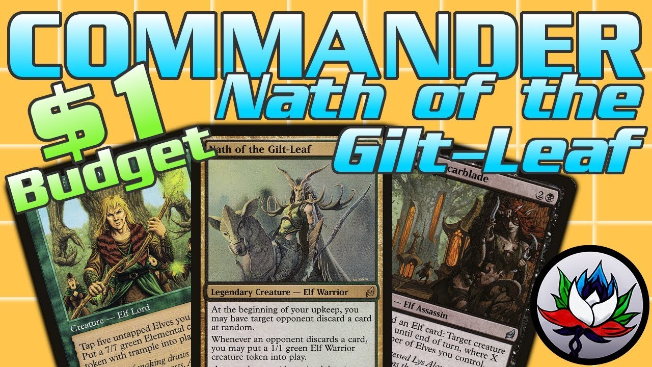 1 Budget Nath Of The Gilt Leaf Edhcommander Deck Tech For Magic