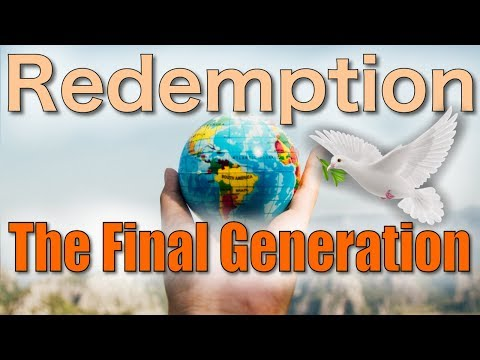The Final Generation - Why It Will Be The Time Of World Redemption - Rav Dror
