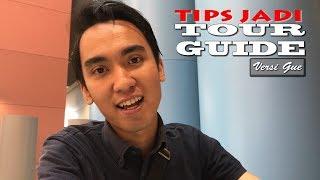 TIPS JADI TOUR GUIDE