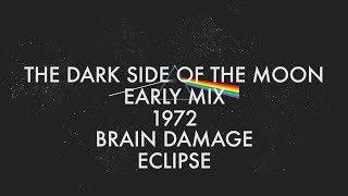 Pink Floyd - Brain Damage - Eclipse (Early Mix 1972)