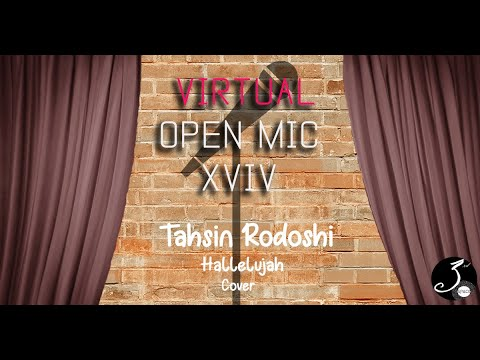 tahsin-rodoshi-|-3rd-space-|-hallelujah-|-virtual-open-mic-xviv-|-cover