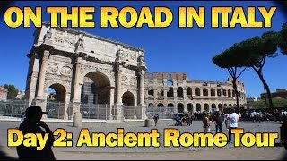 On The Road In Italy Day 2 - Ancient Rome Tour