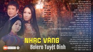 Tuyệt Đỉnh Nhạc Vàng Bolero Cực Hay - Nghe Là Kết Ngay | Hà Thanh Xuân, Tuấn Vũ, Mỹ Huyền,...