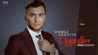 Shoxruz (Abadiya) - Oygulim   Шохруз (Абадия) - Ойгулим (new version)