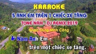 Năm Anh Em Trên Một Chiếc Xe Tăng Karaoke Nhạc Sống Remix Hay Nhất
