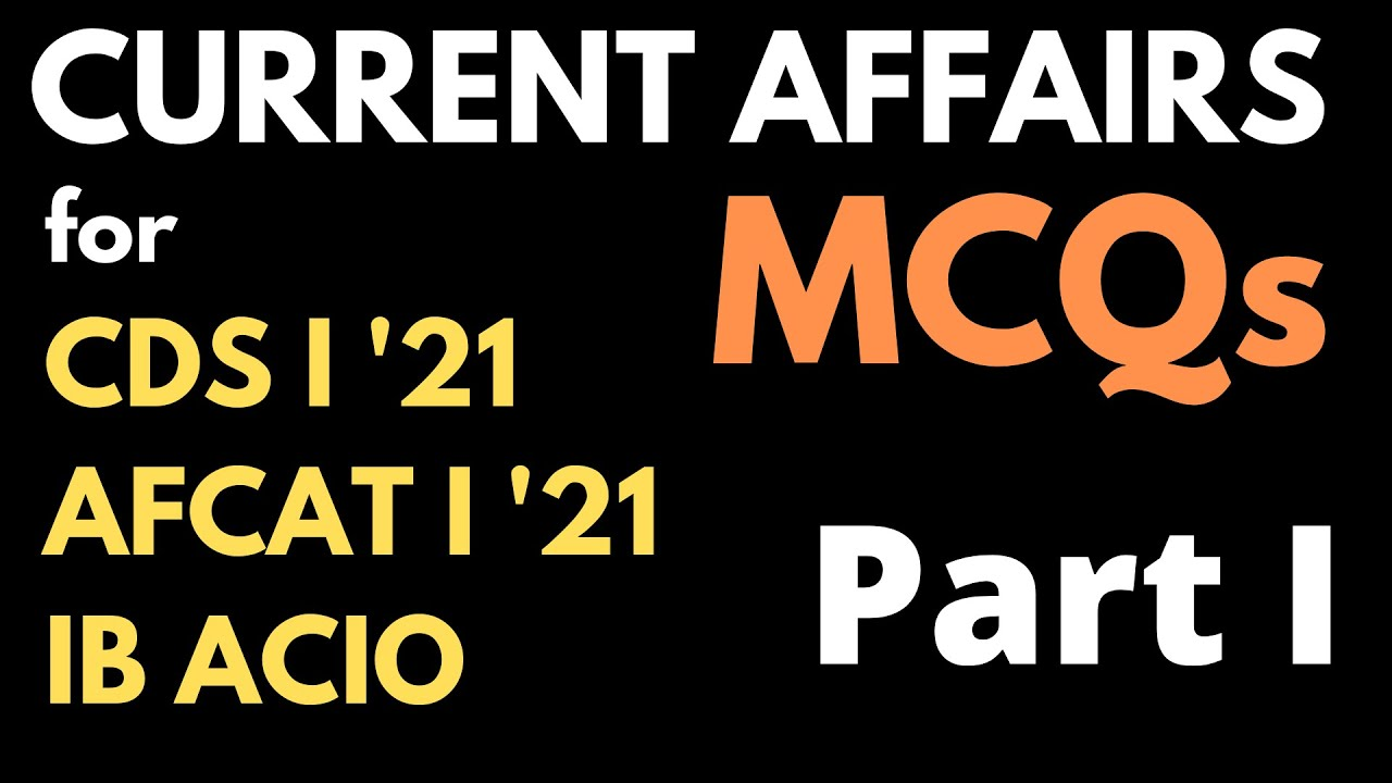 Current Affairs MCQs Series for CDS I, AFCAT I & IB ACIO - PART I - July 01 to July 10 - by MEHUL