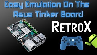 Asus Tinker Board Running RetroX Easy Emulation For The Tinker Board