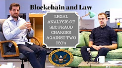 Blockchain & Law - SEC Charges 2 ICO's w/Fraud! Legal Analysis & What You Need to Know