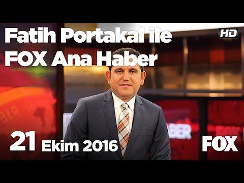 21 Ekim 2016 Fatih Portakal ile FOX Ana Haber Ekranlarında