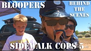 Repeat youtube video Sidewalk Cops 5 Bloopers and Behind The Scenes!