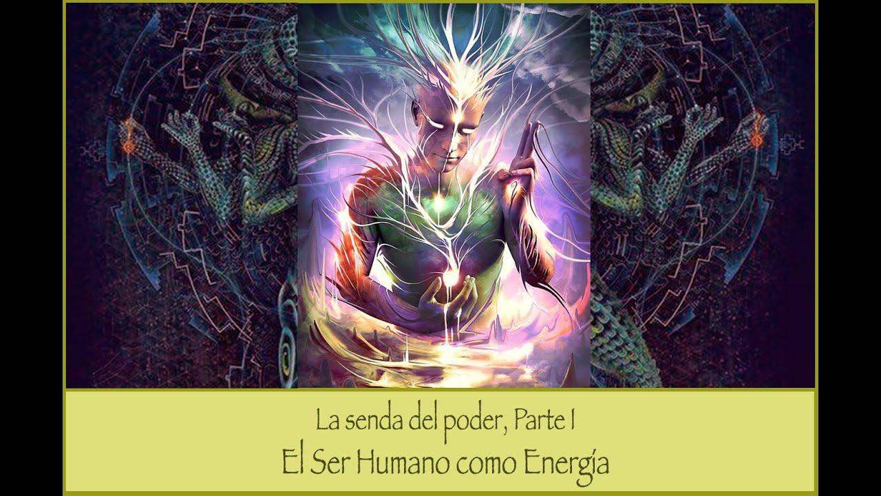 La Senda del Poder I. El Ser Humano como Energía