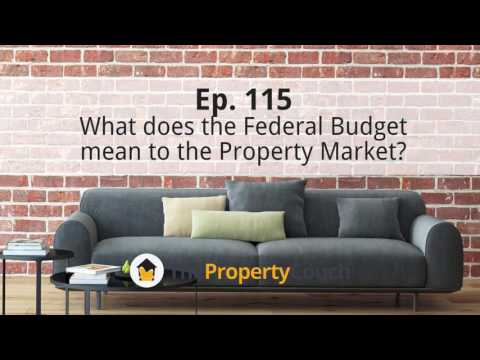 Ep. 115 |What Does The 2017 Federal Budget Mean To The Property Market?