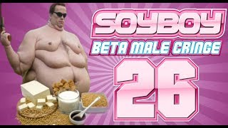 Soy Boy Beta Male Cringe Comp 26