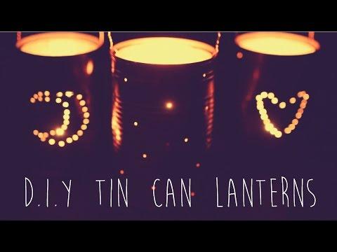 D.I.Y Tin Can Lanterns