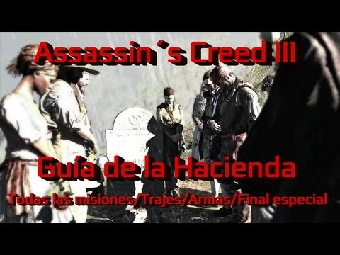 Assassin´s Creed 3 Guía | Mega Guía de la Hacienda | Todas la misiones | Trajes/Armas/Final Especial