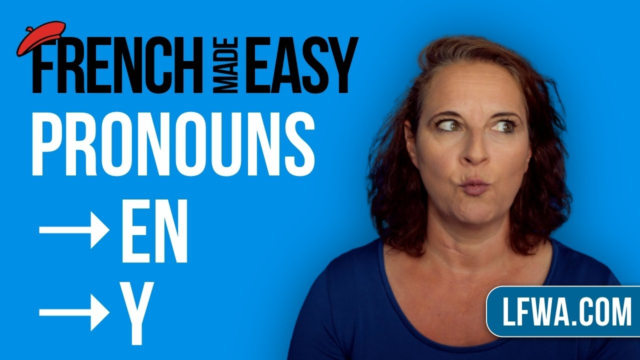 French Made Easy: French pronouns EN vs. Y