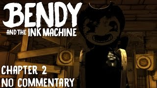 Bendy and the Ink Machine: Chapter Two | Full Playthrough [ No…