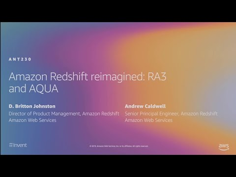 AWS re:Invent 2019: [NEW LAUNCH!] Amazon Redshift reimagined: RA3 and AQUA (ANT230)
