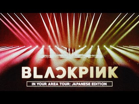 BLACKPINK - IN YOUR AREA TOUR: Japanese Edition (ALBUM DOWNLOAD)