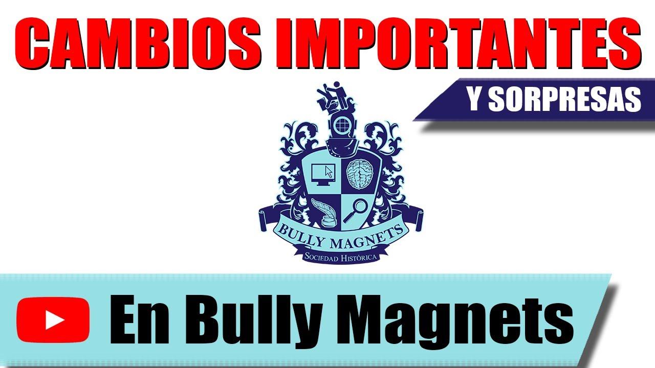 Cambios IMPORTANTES y sorpresas en en canal - Historia Bully Magnets