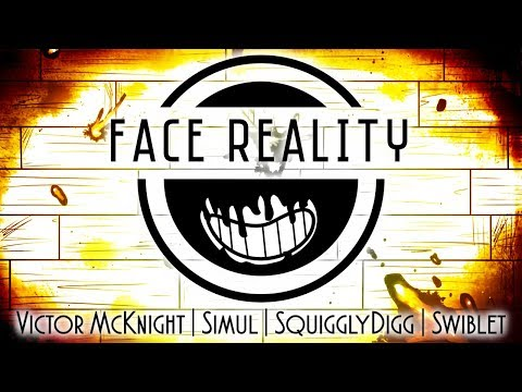 FACE REALITY (BENDY SONG) - Victor McKnight, Simul, @SquigglyDigg, & @Swiblet