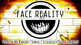 Download FACE REALITY (BENDY SONG) - Victor McKnight, Simul, @SquigglyDigg, & @Swiblet Mp3 and Videos