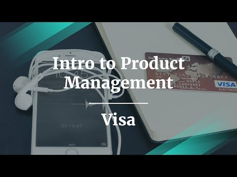 Intro to Product Management by Visa Senior Product Manager