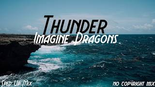 Imagine Dragons - Thunder | No Copyright | Sped Up Mix | Bass Boosted | Maze Mein