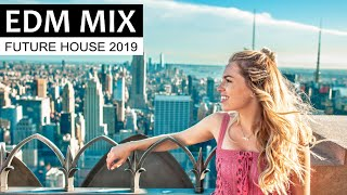 EDM MIX 2019 - Best of Future House & Club Music