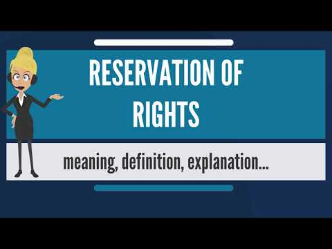 What is RESERVATION OF RIGHTS? What does RESERVATION OF RIGHTS mean? RESERVATION OF RIGHTS meaning
