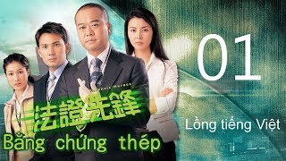 Bằng chứng thép 01/25(tiếng Việt) DV chính: Âu Dương Chấn Hoa, Lâm Văn Long; TVB/2006