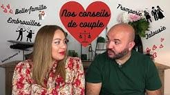 COMMENT FONCTIONNE NOTRE COUPLE ? NOS CONSEILS