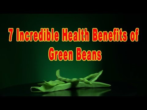 7 INCREDIBLE HEALTH BENEFITS OF GREEN BEANS!! HEALTH BENEFITS!! FOOTLOOSE