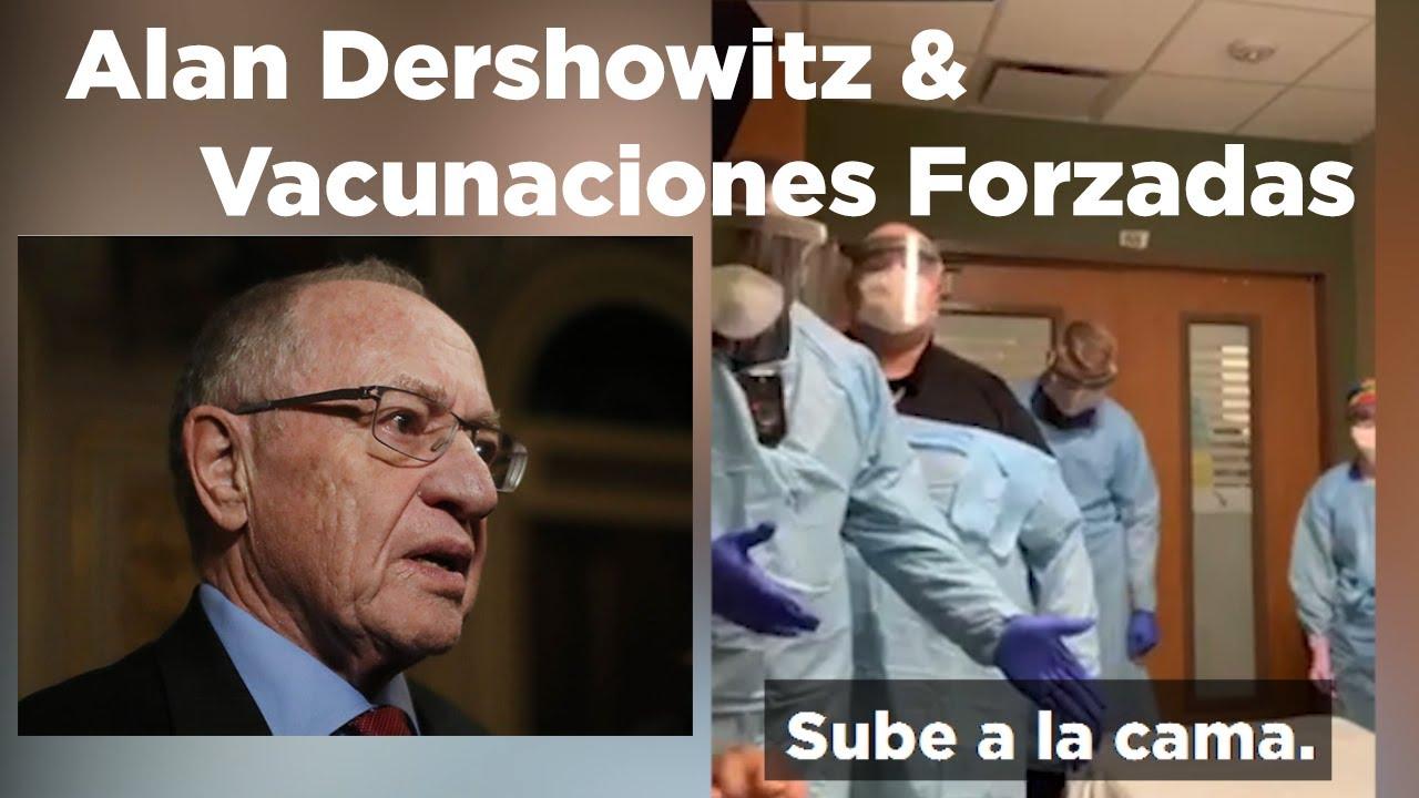 Alan Dershowitz - (un Demonio)  y Vacunaciones Forzadas