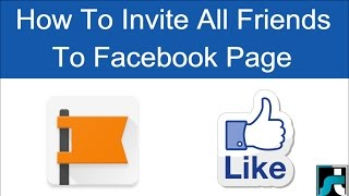 How To Invite All Friends To Like Facebook Page At Once - 2018