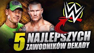 TOP 5 ZAWODNIKÓW WWE OSTATNIEJ DEKADY! (2010-2020)