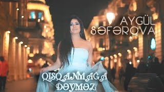 Aygul Seferova - Qısqanmaga Deymez (Video)