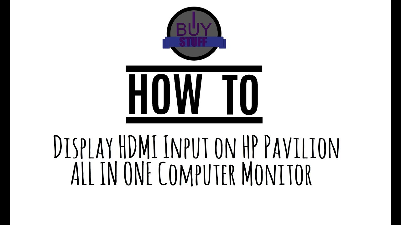 how to display hdmi input on hp pavilion all in one youtube how to display hdmi input on hp pavilion all in one