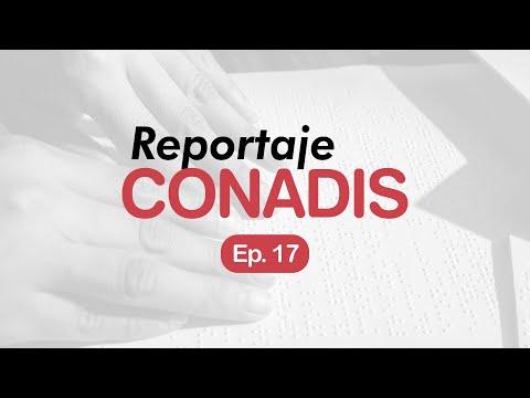 Reportaje Conadis | Ep. 17