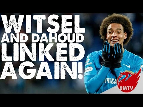 Witsel and Dahoud Linked Again! | #LFC News Daily